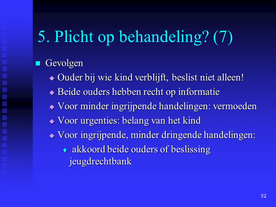 5. Plicht op behandeling (7)
