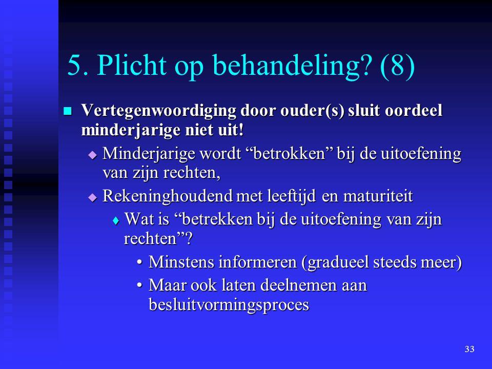 5. Plicht op behandeling (8)