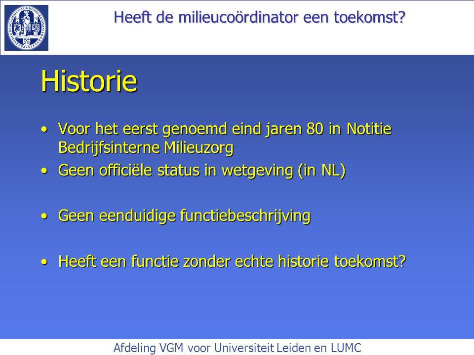Historie Voor het eerst genoemd eind jaren 80 in Notitie Bedrijfsinterne Milieuzorg. Geen officiële status in wetgeving (in NL)