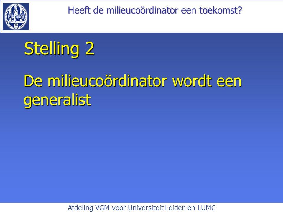 Stelling 2 De milieucoördinator wordt een generalist