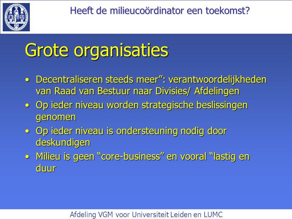 Grote organisaties Decentraliseren steeds meer : verantwoordelijkheden van Raad van Bestuur naar Divisies/ Afdelingen.
