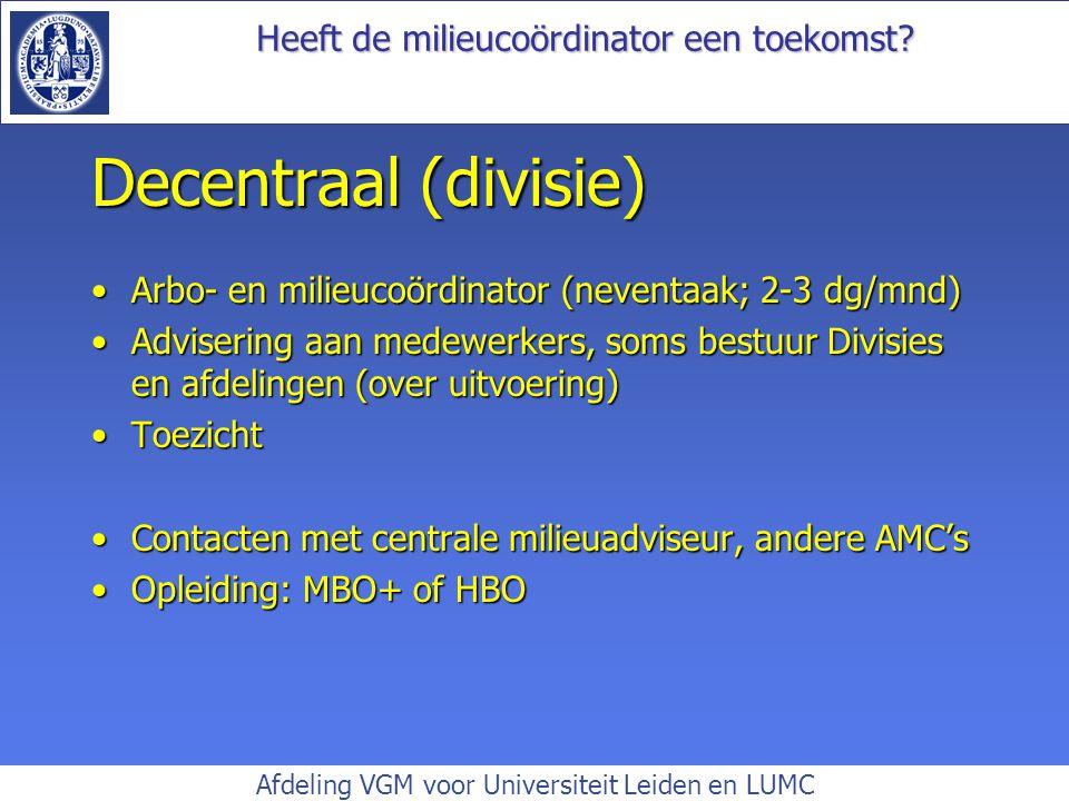 Decentraal (divisie) Arbo- en milieucoördinator (neventaak; 2-3 dg/mnd)