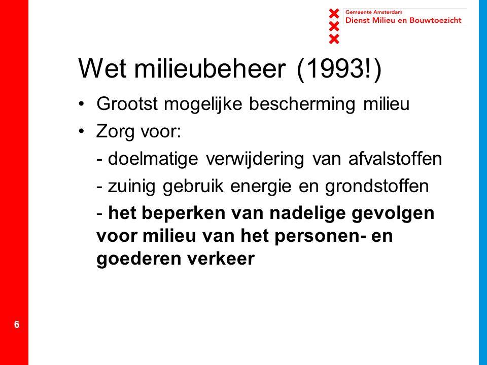 Wet milieubeheer (1993!) Grootst mogelijke bescherming milieu