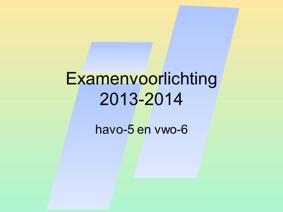 Examenvoorlichting 2013-2014 havo-5 en vwo-6
