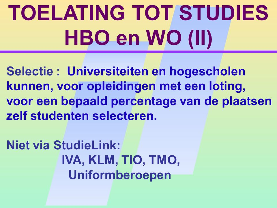 TOELATING TOT STUDIES HBO en WO (II)