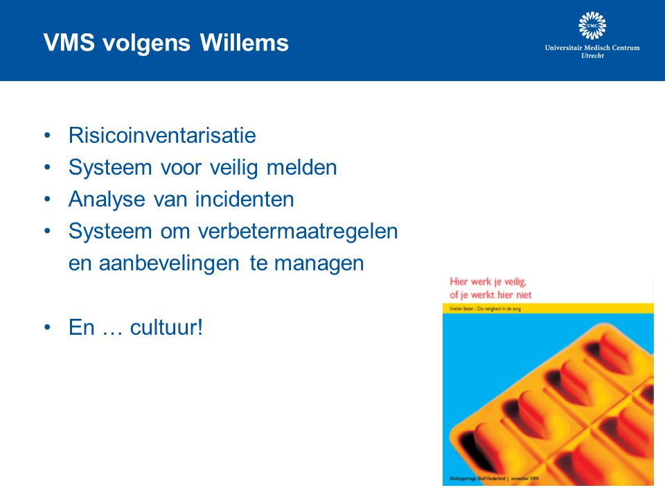 VMS volgens Willems Risicoinventarisatie Systeem voor veilig melden