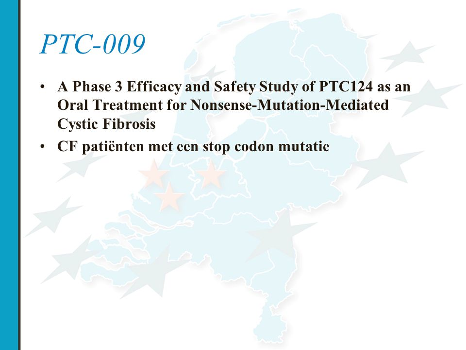 PTC-009 A Phase 3 Efficacy and Safety Study of PTC124 as an Oral Treatment for Nonsense-Mutation-Mediated Cystic Fibrosis.