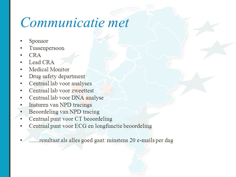 Communicatie met Sponsor Tussenpersoon CRA Lead CRA Medical Monitor