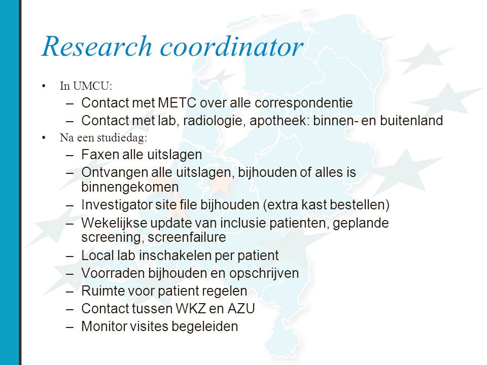 Research coordinator Contact met METC over alle correspondentie