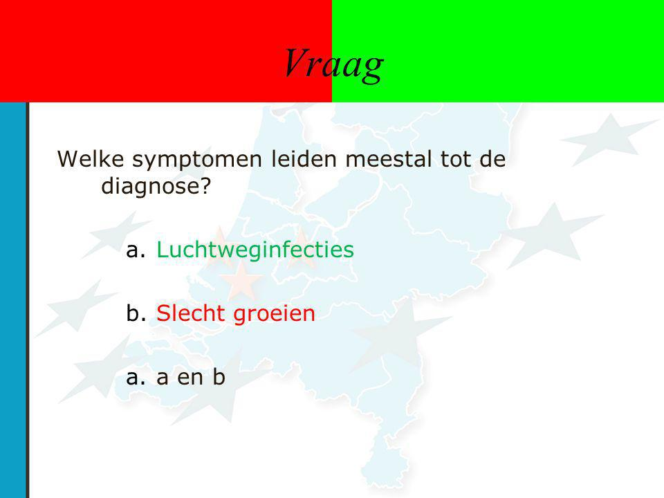 Vraag Welke symptomen leiden meestal tot de diagnose