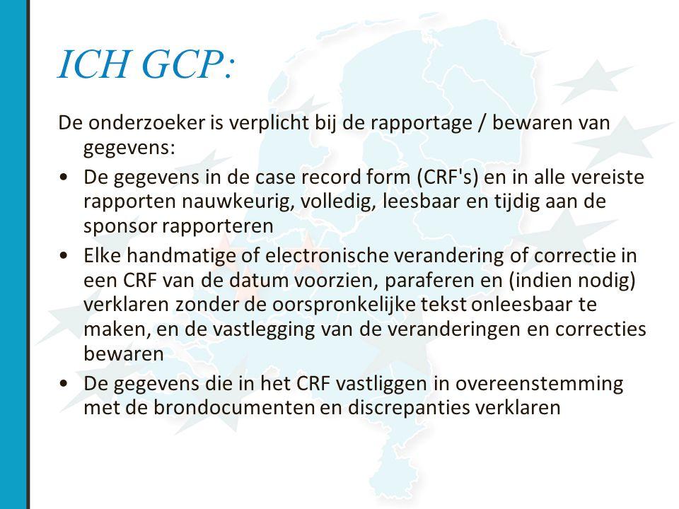 ICH GCP: De onderzoeker is verplicht bij de rapportage / bewaren van gegevens: