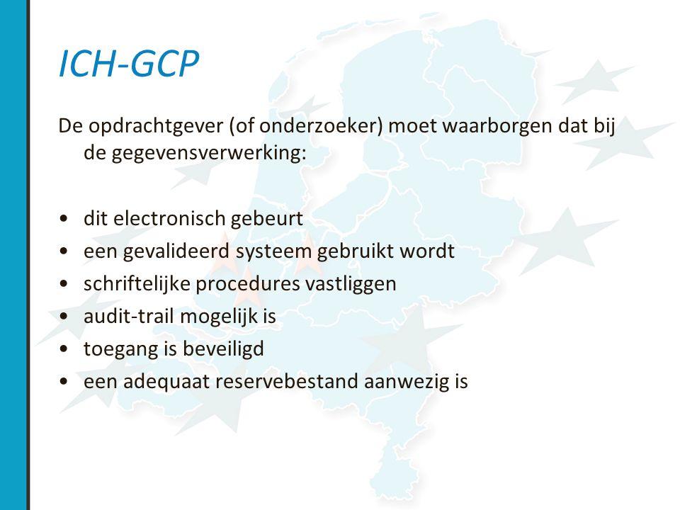 ICH-GCP De opdrachtgever (of onderzoeker) moet waarborgen dat bij de gegevensverwerking: dit electronisch gebeurt.