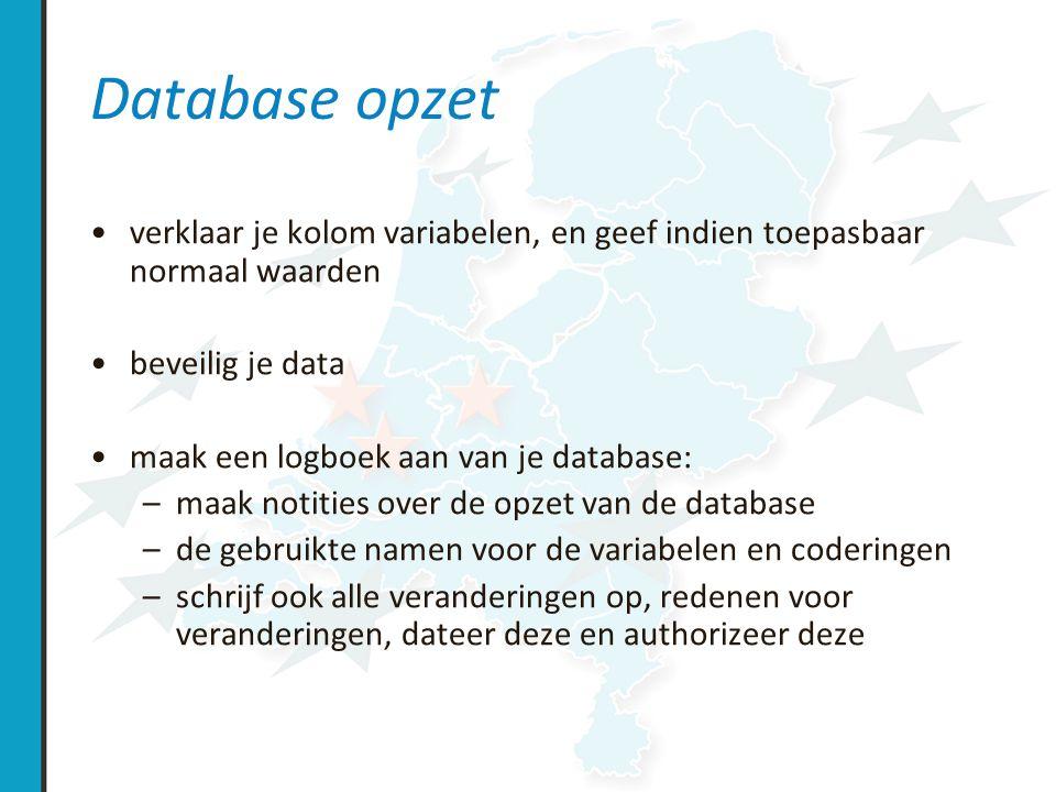 Database opzet verklaar je kolom variabelen, en geef indien toepasbaar normaal waarden. beveilig je data.