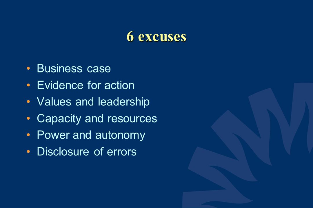 6 excuses Business case Evidence for action Values and leadership