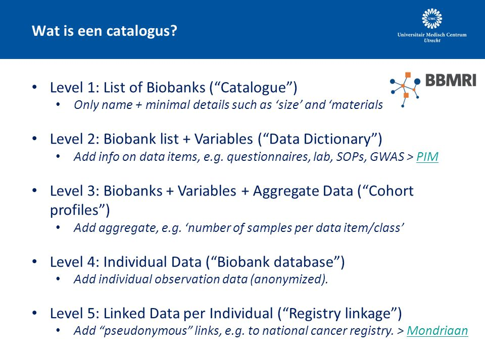 Level 1: List of Biobanks ( Catalogue )