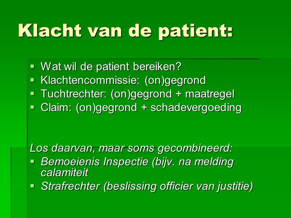Klacht van de patient: Wat wil de patient bereiken