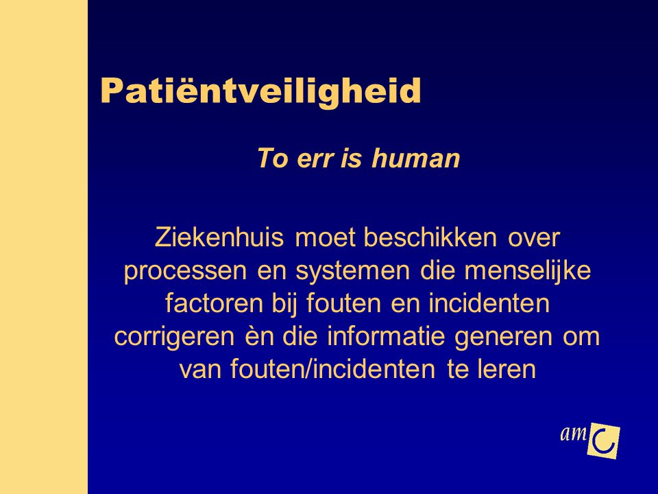 Patiëntveiligheid To err is human