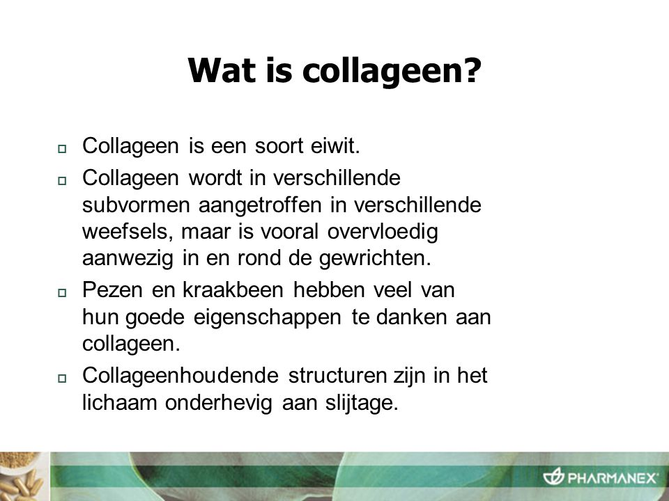 Wat is collageen Collageen is een soort eiwit.
