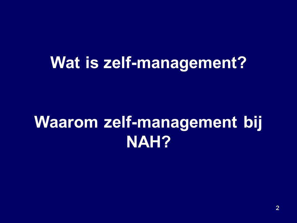 Wat is zelf-management Waarom zelf-management bij NAH