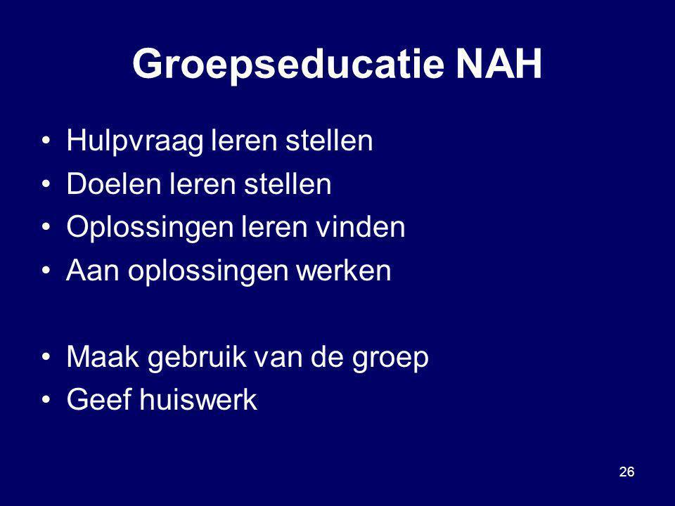 Groepseducatie NAH Hulpvraag leren stellen Doelen leren stellen