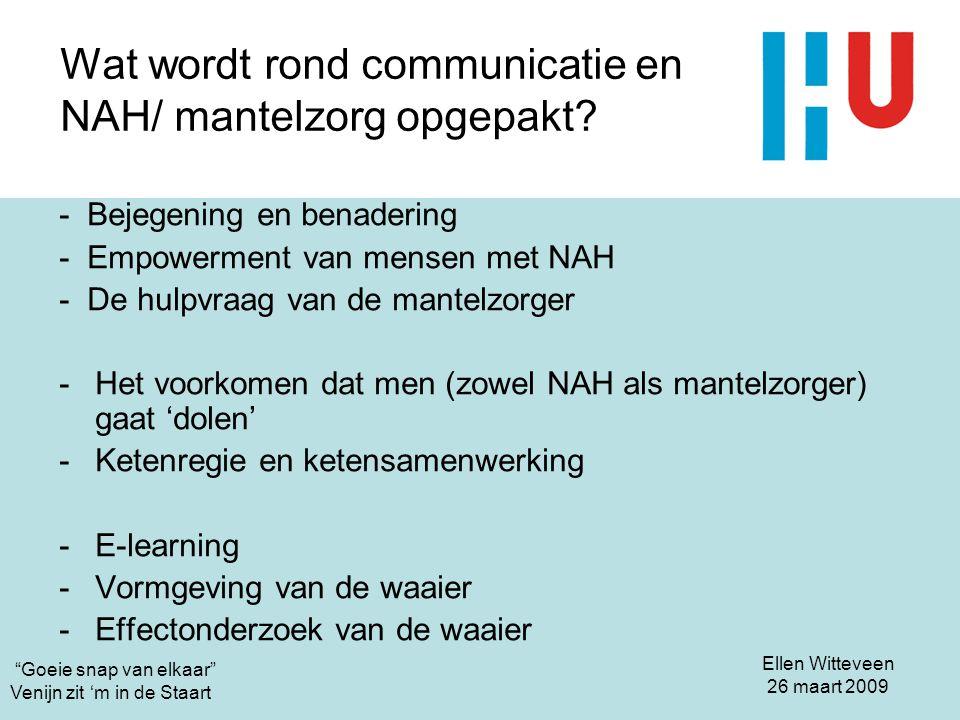 Wat wordt rond communicatie en NAH/ mantelzorg opgepakt