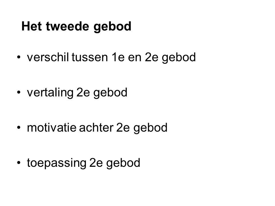 Het tweede gebod verschil tussen 1e en 2e gebod vertaling 2e gebod