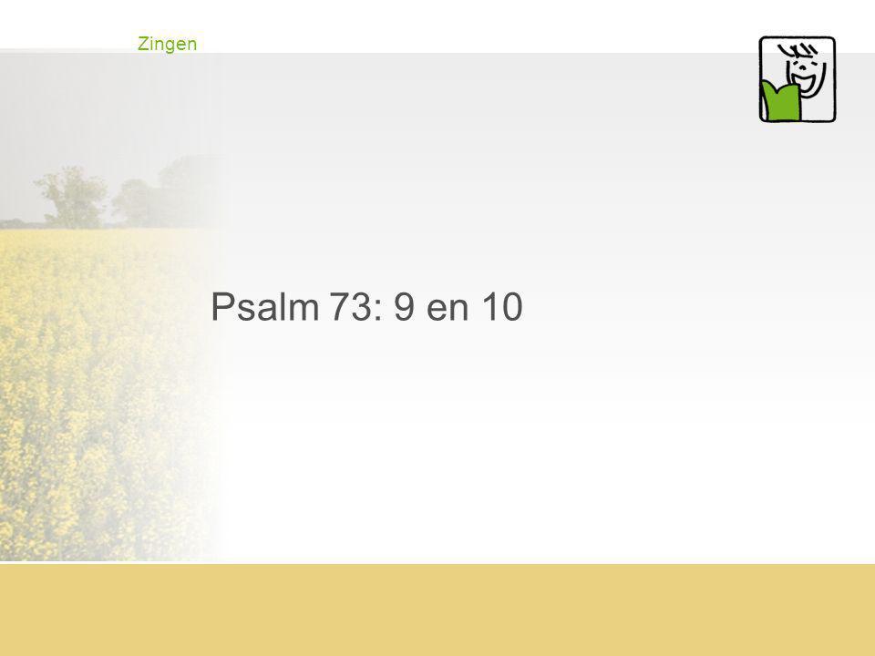 Zingen Psalm 73: 9 en 10