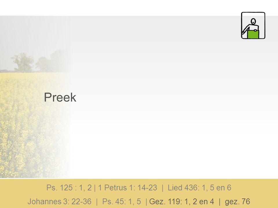 Preek Ps. 125 : 1, 2 | 1 Petrus 1: 14-23 | Lied 436: 1, 5 en 6