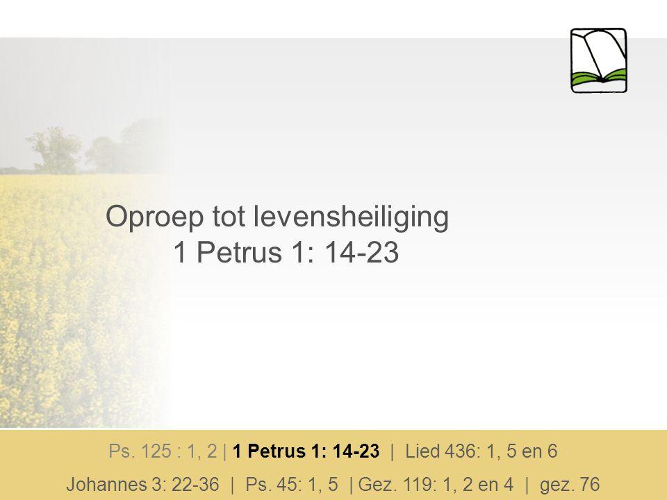 Oproep tot levensheiliging 1 Petrus 1: 14-23