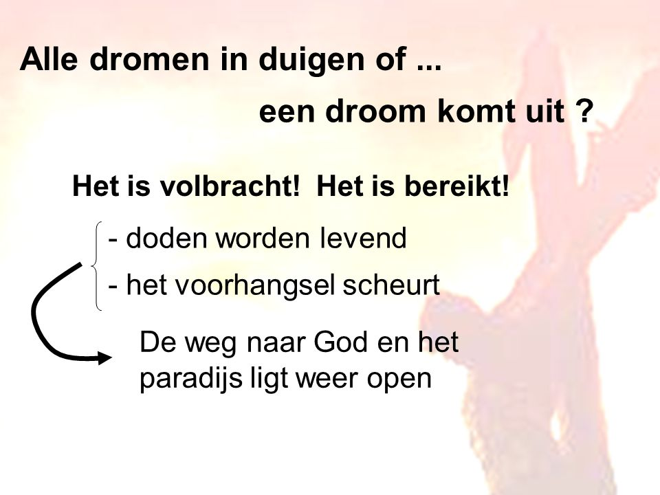 Alle dromen in duigen of ...