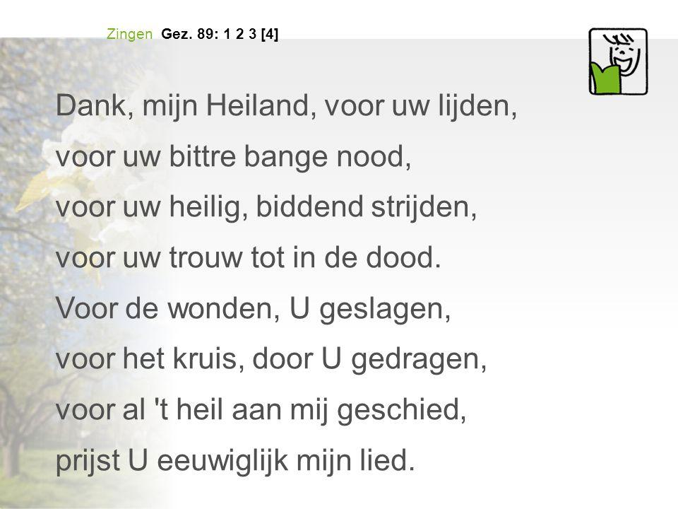 Dank, mijn Heiland, voor uw lijden, voor uw bittre bange nood,