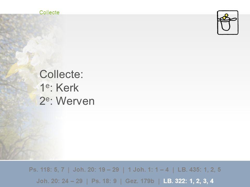 Collecte: 1e: Kerk 2e: Werven