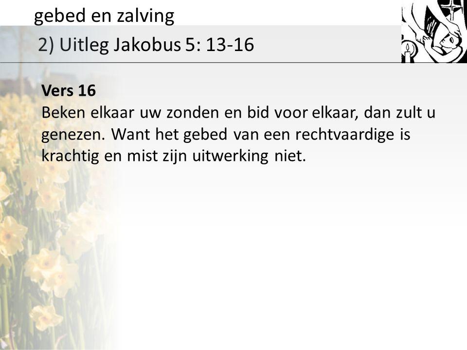 gebed en zalving 2) Uitleg Jakobus 5: 13-16