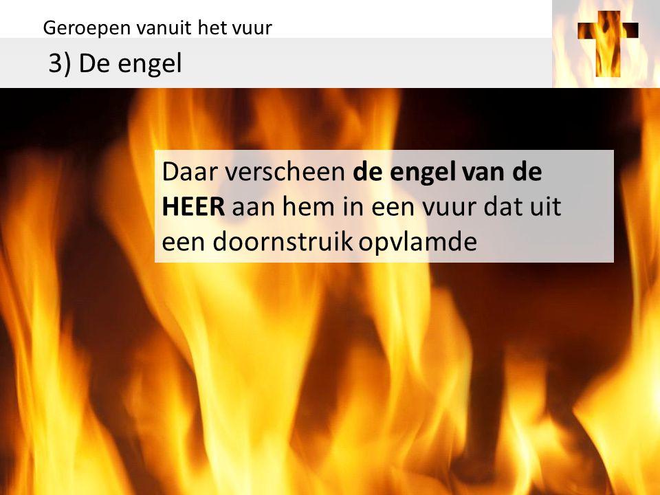 Geroepen vanuit het vuur