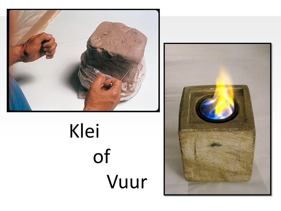 Klei of Vuur