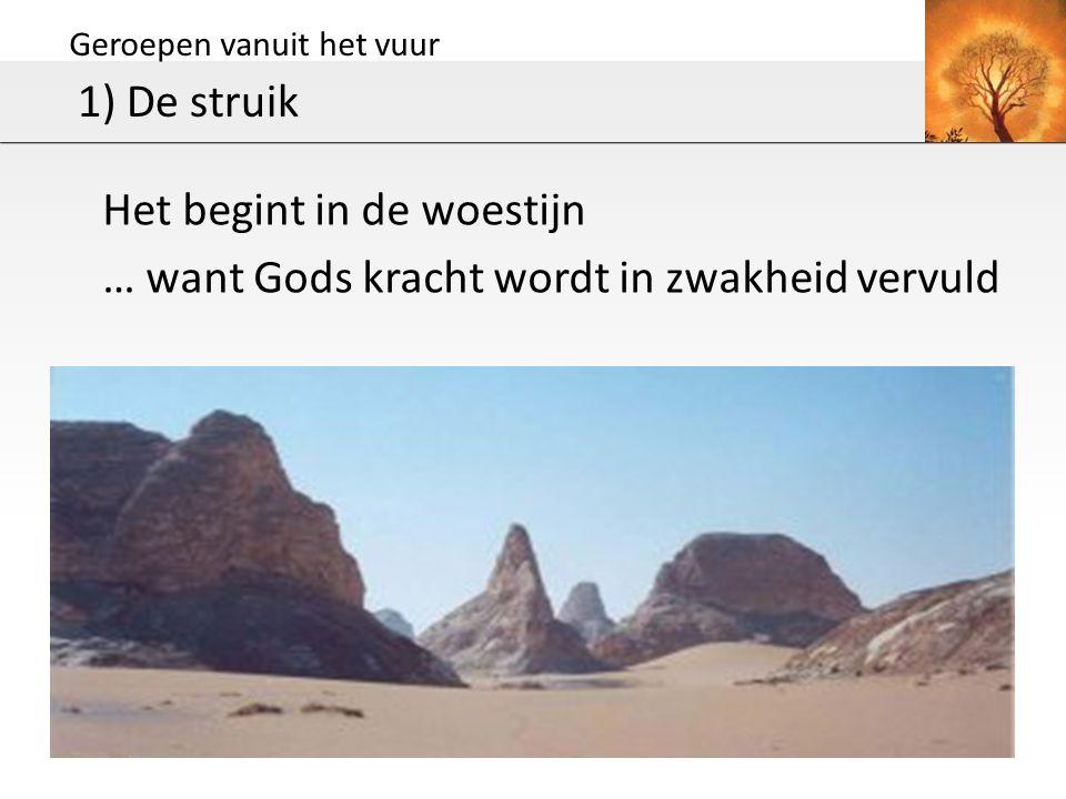 Het begint in de woestijn … want Gods kracht wordt in zwakheid vervuld