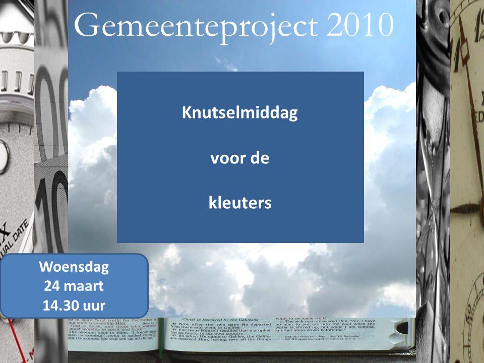 Gemeenteproject 2010 Knutselmiddag voor de kleuters Woensdag 24 maart