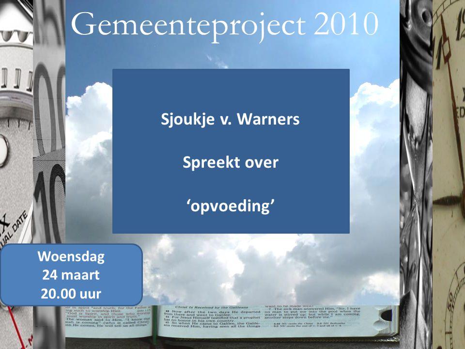 Gemeenteproject 2010 Sjoukje v. Warners Spreekt over 'opvoeding'
