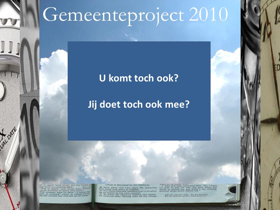 Gemeenteproject 2010 U komt toch ook Jij doet toch ook mee