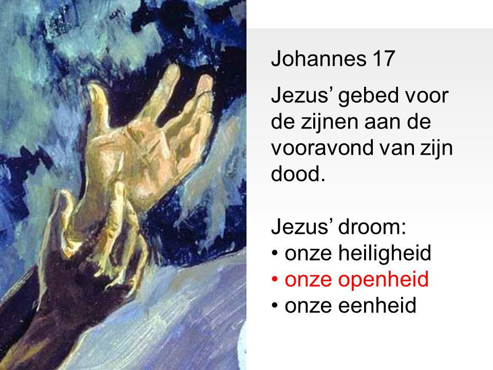 Johannes 17 Jezus' gebed voor de zijnen aan de vooravond van zijn dood