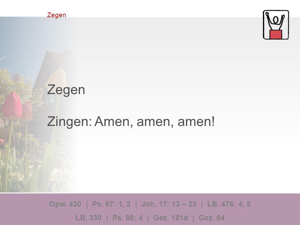 Zegen Zingen: Amen, amen, amen!