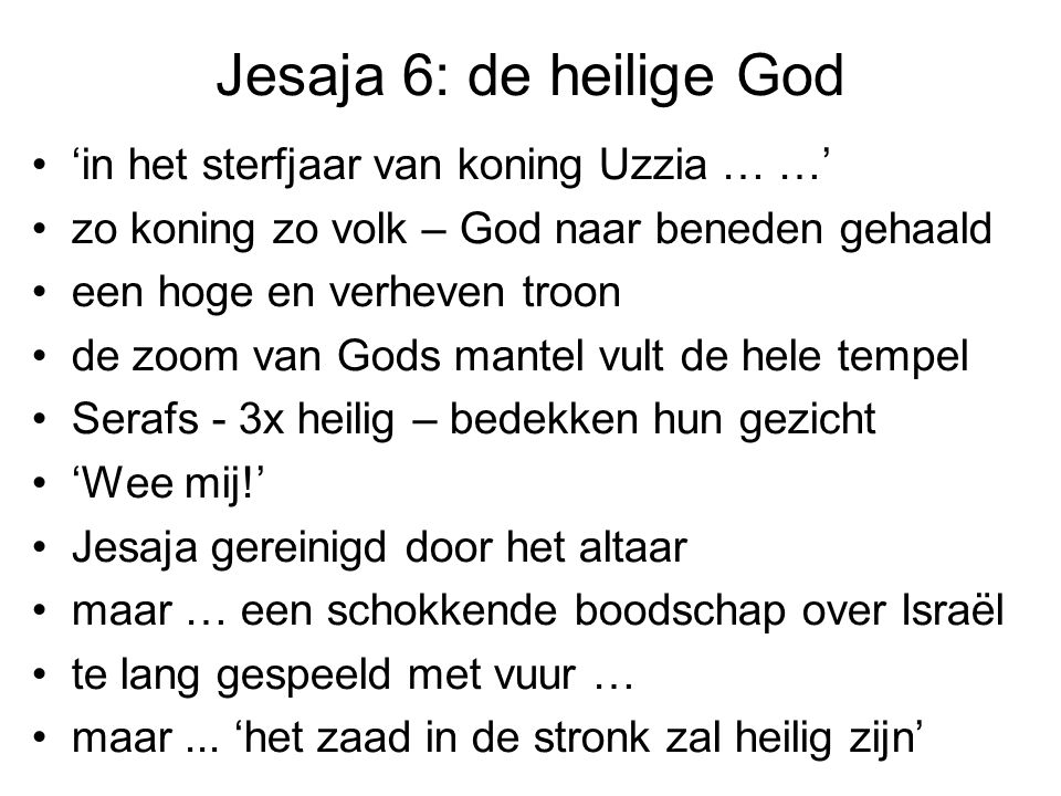 Jesaja 6: de heilige God 'in het sterfjaar van koning Uzzia … …'