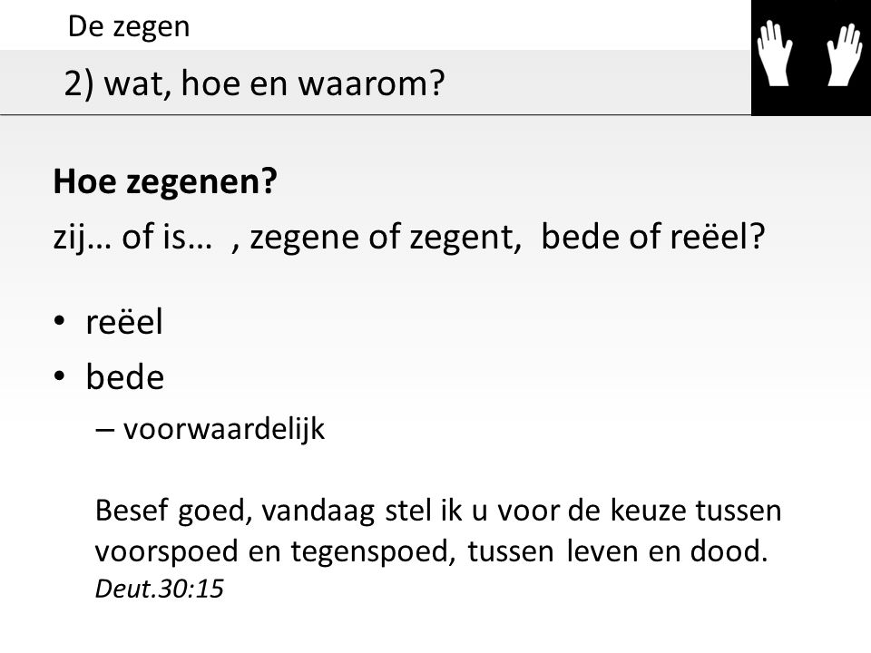 zij… of is… , zegene of zegent, bede of reëel reëel bede