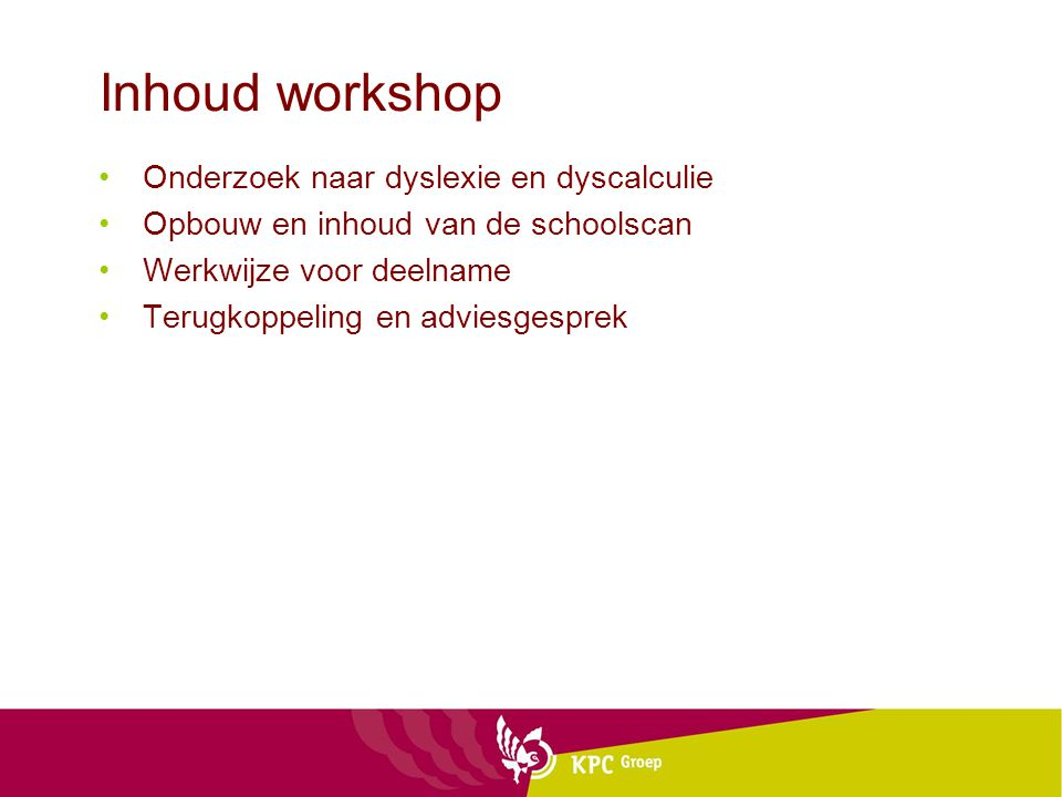 Inhoud workshop Onderzoek naar dyslexie en dyscalculie