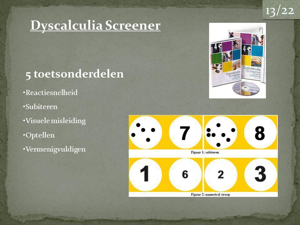 13/22 Dyscalculia Screener 5 toetsonderdelen Reactiesnelheid Subiteren