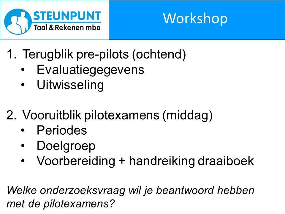 Workshop Terugblik pre-pilots (ochtend) Evaluatiegegevens Uitwisseling