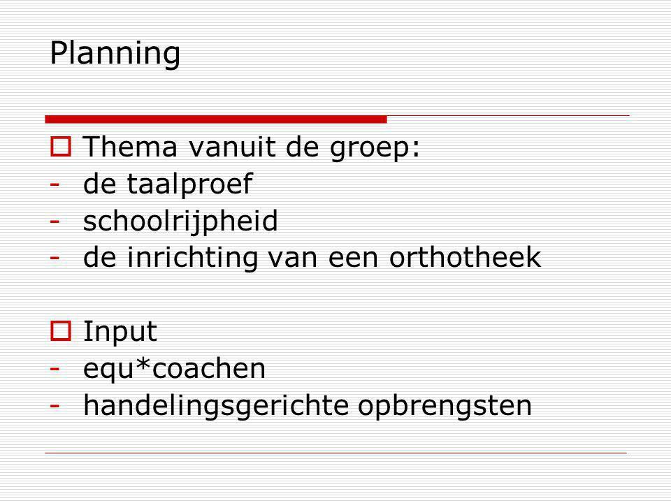 Planning Thema vanuit de groep: de taalproef schoolrijpheid