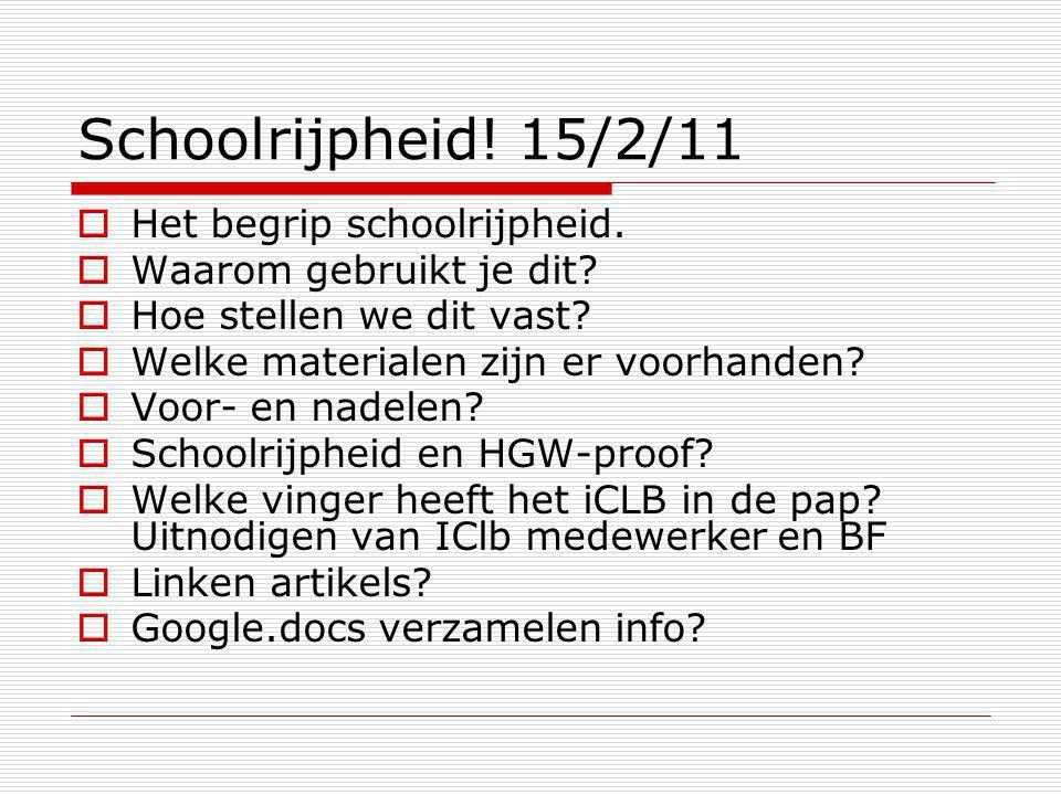 Schoolrijpheid! 15/2/11 Het begrip schoolrijpheid.