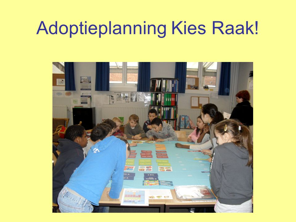 Adoptieplanning Kies Raak!