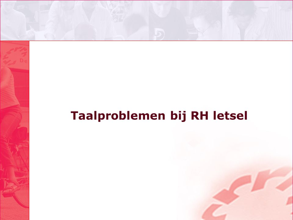 Taalproblemen bij RH letsel